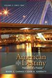 American Destiny Vol. 2 : Narrative of a Nation, Garraty, John A. and Carnes, Mark C., 0205790402