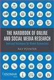 The Handbook of Online and Social Media Research : Tools and Techniques for Market Researchers, Poynter, Ray, 0470710403