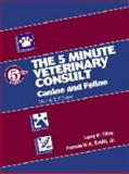 The 5-Minute Veterinary Consult : Canine and Feline, Smith, Francis, 0781740401
