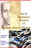 The 5 Laudatory Sonnets of Lennox Oscar-Pierre,, 0988370409