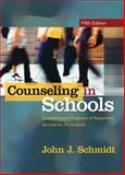 Counseling in Schools : Comprehensive Programs of Responsive Services for All Students, Schmidt, John J., 0205540406
