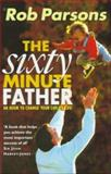 The 60 Minute Father, Rob Parsons, 034063040X