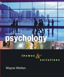 Psychology : Themes and Variations, Weiten, 0495170402
