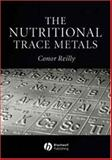 The Nutritional Trace Metals, Reilly, Conor, 1405110406