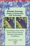 Remote Sensing : People in Partnership with Technology: Proceedings of the Sixth Forest Service Remote Sensing Applications Conference, Greer, Jerry Dean, 1570830401