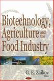Biotechnology, Agriculture and the Food Industry, Zaikov, Gennadii Efremovich, 1600210406