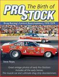 The Dawn of Pro Stock, Steve Reyes, 1613250401