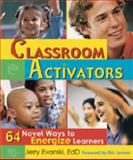 Classroom Activators : 64 Novel Ways to Energize Learners, Evanski, Jerry, 1890460400