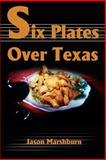 Six Plates over Texas, Jason M. Marshburn, 0595220401