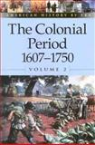 The Colonial Period Vol. 2 9780737710403