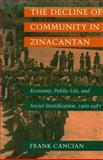 The Decline of Community in Zinacantan : Economy, Public Life, and Social Stratification, 1960-1987, Cancian, Frank, 0804720401