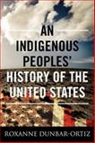 An Indigenous Peoples' History of the United States, Roxanne Dunbar-Ortiz, 080700040X