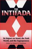 The Intifada : Its Impact on Israel, the Arab World, and the Superpowers, , 0813010403