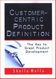 Customer-Centric Product Definition : The Key to Great Product Development, PDC Professional Publishing, 0974560405