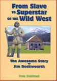 From Slave to Superstar of the Wild West, Tom Demund, 0978690400