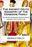 The Ancient Celtic Ancestry of the Considine Family, Gerald Kelly, 1470070405
