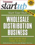 Start Your Own Wholesale Distribution Business : Your Step-by-Step Guide to Success, McCrea, Bridget and Entrepreneur Press Staff, 1599180405