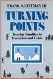 Turning Points : Treating Families in Transition and Crisis, Pittman, Frank S., 0393700402
