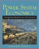Power System Economics : Designing Markets for Electricity, Stoft, Steven, 0471150401