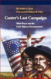Custer's Last Campaign, John S. Gray, 0803270402