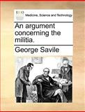 An Argument Concerning the Militia, George Savile, 1170090400
