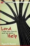 Lord, I Love the Church and We Need Help, Virginia O. Bassford, 1426740409