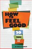 How to Feel Good, Tricia Mangan, 1433810409