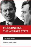 Modernising the Welfare State : The Blair Legacy, , 1847420400