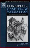 Principles of Cash Flow Valuation : An Integrated Market-Based Approach, Tham, Joseph and Vélez-Pareja, Ignacio, 0126860408