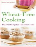 Wheat-Free Cooking Practical Help for the Home Cook, Rita Greer, 0285640402