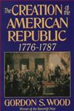 The Creation of the American Republic, 1776-1787 9780393310405