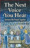 The Next Voice You Hear : Sermons We Preach Together, Steele, David, 0664500404