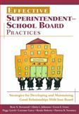 Effective Superintendent-School Board Practices : Strategies for Developing and Maintaining Good Relationships with Your Board, Townsend, Rene S. and Johnston, Gloria L., 1412940400