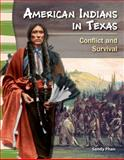 American Indians in Texas - Conflict and Survival, Sandy Phan, 1433350408