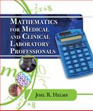 Mathematics for Medical and Clinical Laboratory Professionals, Helms, Joel R., 1435400402