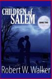 Children of Salem Book Two, Robert Walker, 149542040X