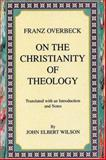 On the Christianity of Theology, Franz Overbeck, 1556350406