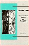 About Time : The Revolution in Work and Family Life, Hewitt, Patricia, 1854890409
