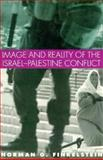 Image and Reality of the Israel Palestine Conflict, Finkelstein, Norman G., 185984040X