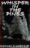 Whisper in the Pines, Donald Wells, 1937120406