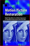 Motion Picture Restoration : Digital Algorithms for Artifact Suppression in Degraded Motion Pictures, Kokaram, A. C., 3540760407