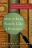 How to Read Novels Like a Professor, Thomas C. Foster, 0061340405