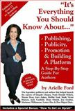 Everything You Should Know about Publishing, Publicity, Promotion and Building a Platform 9780976820406