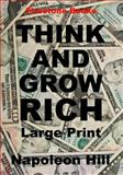 Think and Grow Rich: Large Print, Napoleon Hill, 1496190408