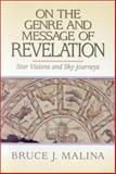 On the Genre and Message of Revelation : Star Visions and Sky Journeys, Malina, Bruce J., 1565630408