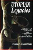 Utopian Legacies : A History of Conquest and Oppression in the Western World, Mohawk, John, 1574160400