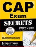 CAP  Exam Secrets : CAP  Test Review for the Certified Administrative Professional Exam, CAP Exam Secrets Test Prep Team, 162120040X