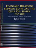 Economic Relations Between Egypt and the Gulf Oil States, 1967-2000 9781903900406