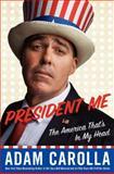 President Me, Adam Carolla, 0062320408