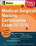 Medical-Surgical Nursing Certification Exam Review, Wipfler, E. John, III and Plantz, Scott, 0071470409